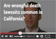 Are wrongful death lawsuits common in California?