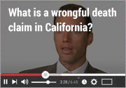 What is a wrongful death claim in California?